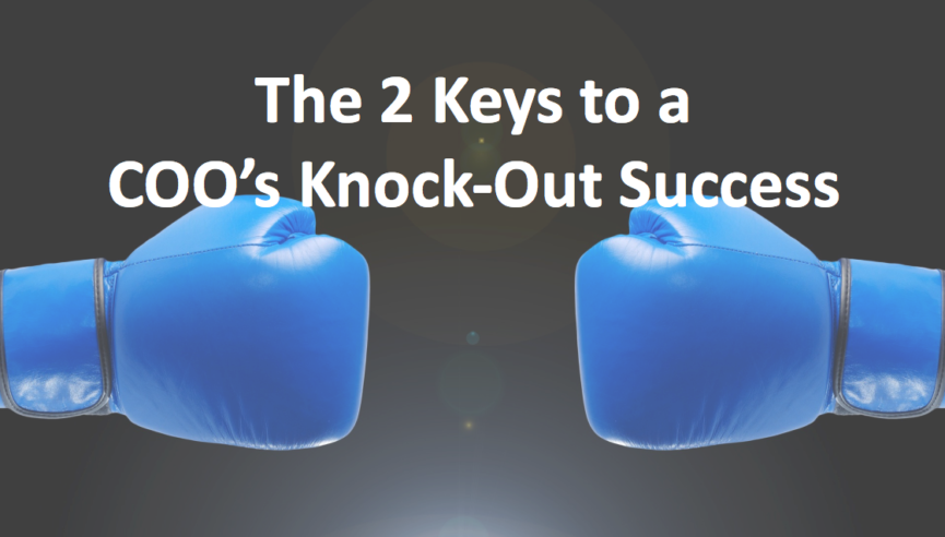 The 2 Keys To A COO's Knock-Out Success