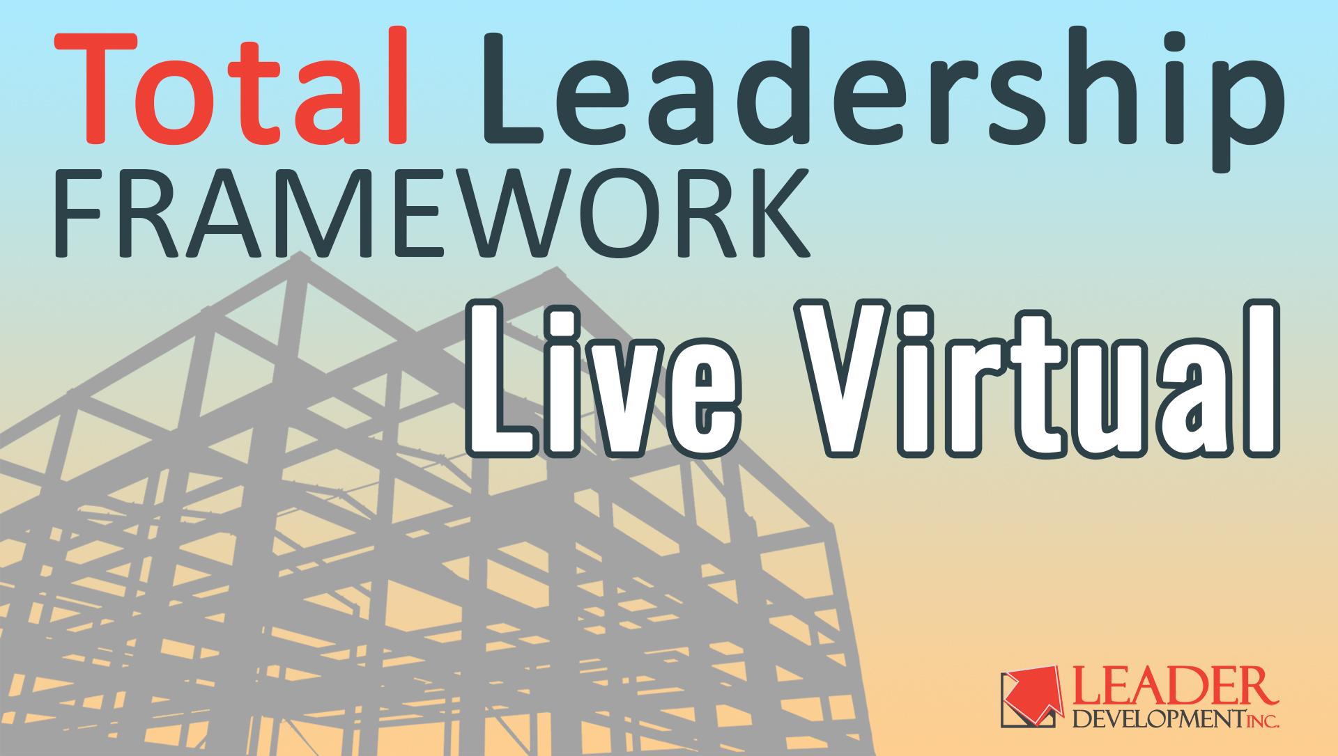 Total Leadership Framework (Self-paced)